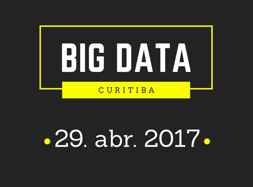 [Evento] Big Data Curitiba – 29 de Abril de 2017